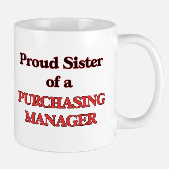 Proud Sister of a Purchasing Manager Mugs