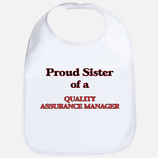 Proud Sister of a Quality Assurance Manager Bib