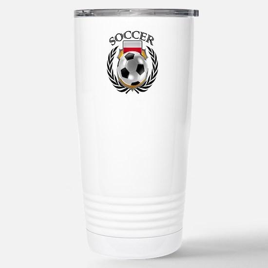 Poland Soccer Fan Stainless Steel Travel Mug