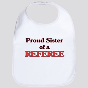 Proud Sister of a Referee Bib