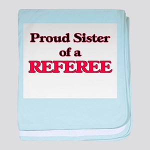 Proud Sister of a Referee baby blanket