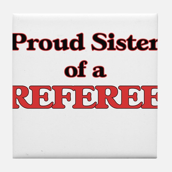 Proud Sister of a Referee Tile Coaster