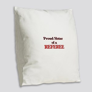 Proud Sister of a Referee Burlap Throw Pillow