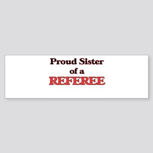 Proud Sister of a Referee Bumper Sticker