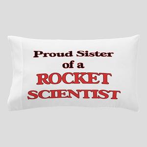 Proud Sister of a Rocket Scientist Pillow Case