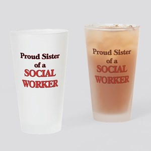 Proud Sister of a Social Worker Drinking Glass