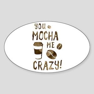 you mocha me crazy Sticker