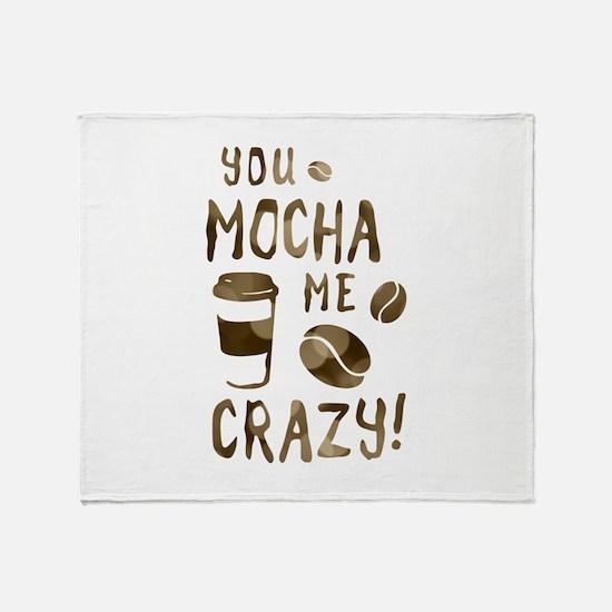 you mocha me crazy Throw Blanket