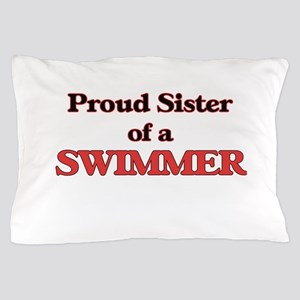 Proud Sister of a Swimmer Pillow Case