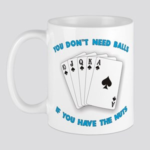 You don't need balls Mug