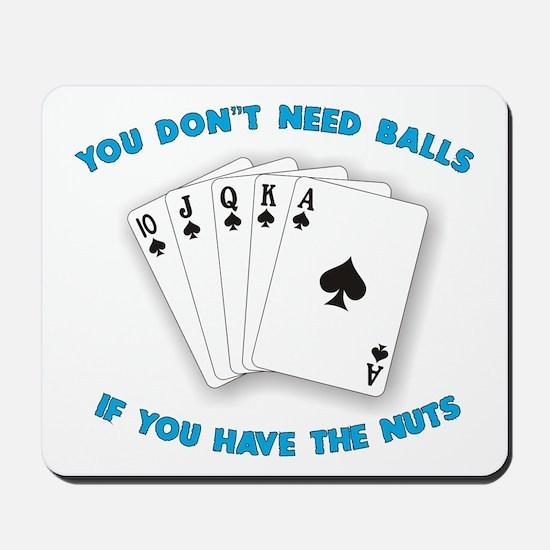 You don't need balls Mousepad