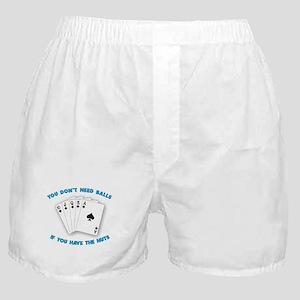 You don't need balls Boxer Shorts