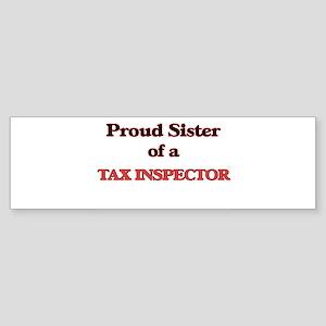 Proud Sister of a Tax Inspector Bumper Sticker