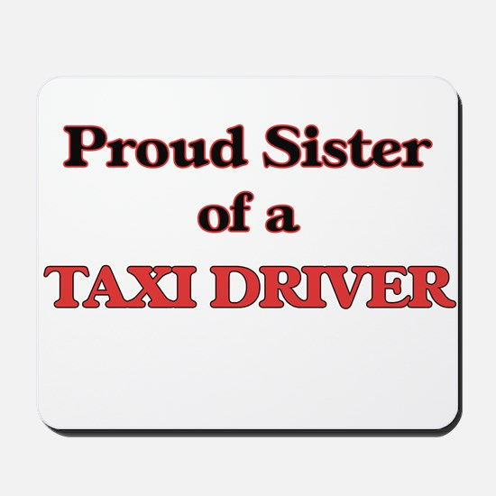 Proud Sister of a Taxi Driver Mousepad