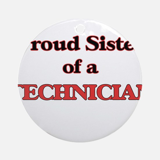 Proud Sister of a Technician Round Ornament