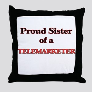 Proud Sister of a Telemarketer Throw Pillow