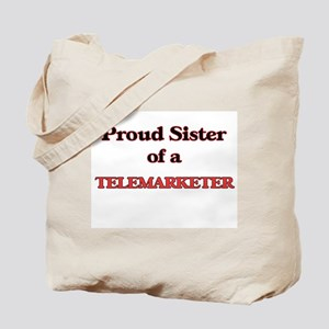 Proud Sister of a Telemarketer Tote Bag