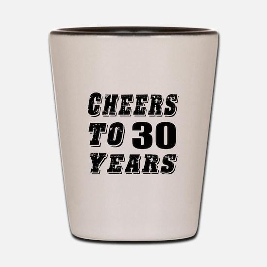 Cheers To 30 Shot Glass