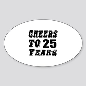 Cheers To 25 Sticker (Oval)