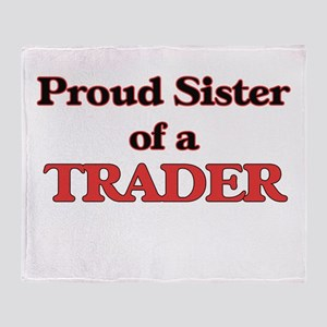 Proud Sister of a Trader Throw Blanket