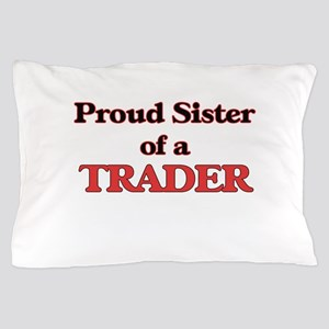 Proud Sister of a Trader Pillow Case