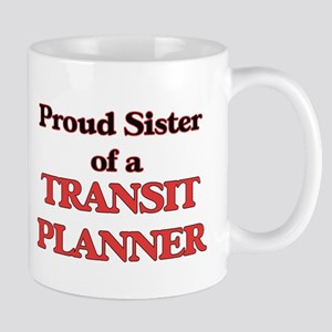 Proud Sister of a Transit Planner Mugs