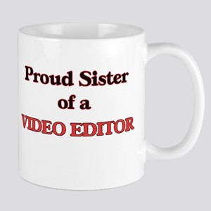 Proud Sister of a Video Editor Mugs