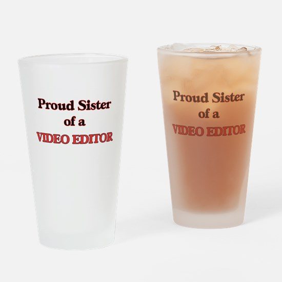 Proud Sister of a Video Editor Drinking Glass
