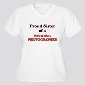 Proud Sister of a Wedding Photog Plus Size T-Shirt