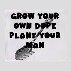 Grow Your Own Dope - Plant Your Man Throw Blanket