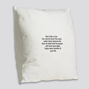 Life Is Like A River Burlap Throw Pillow