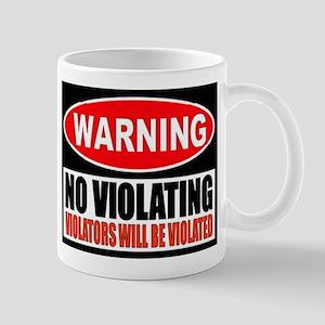 WARNING: No Violating Mugs