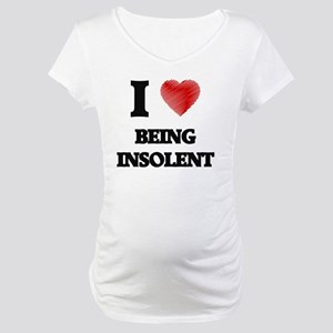 insolent Maternity T-Shirt