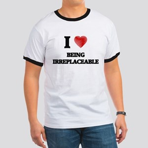 irreplaceable T-Shirt