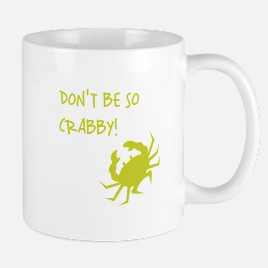 DON'T BE SO CRABBY! Mugs