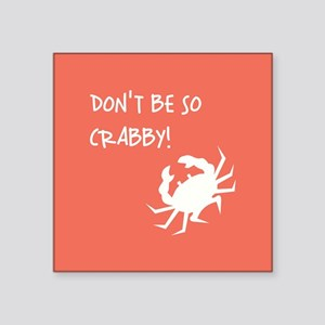 DON'T BE SO CRABBY! Sticker