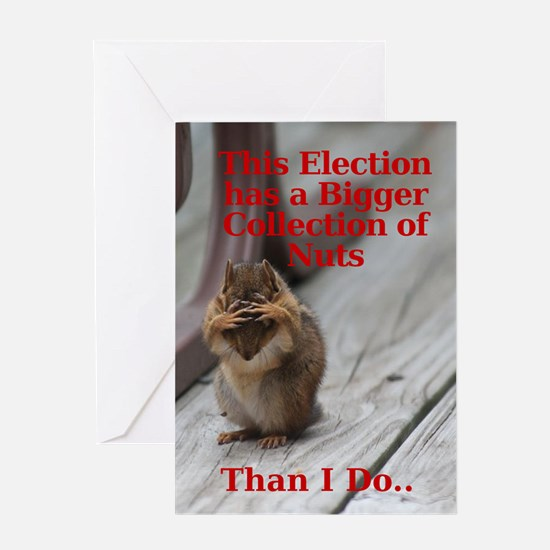 Election has bunch of nuts Greeting Cards