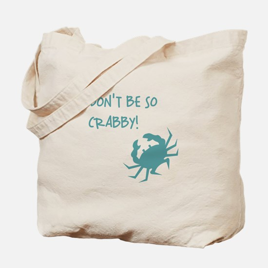 DON'T BE SO CRABBY! Tote Bag