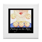 """Putting on the Ritz"" Tile Coaster"