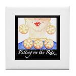 """Putting on the Ritz"" Tile Coaster"