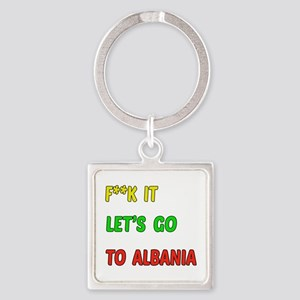 Let's go to Albania Square Keychain