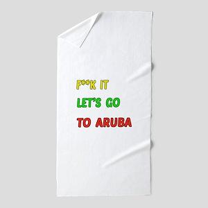 Let's go to Aruba Beach Towel