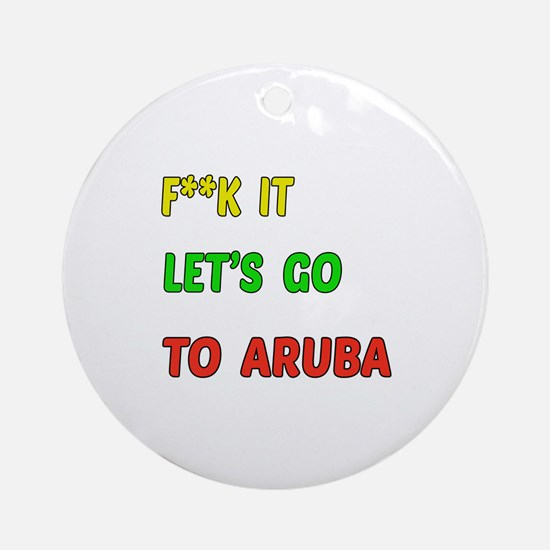 Let's go to Aruba Round Ornament