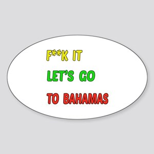 Let's go to Bahamas Sticker (Oval)