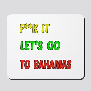 Let's go to Bahamas Mousepad
