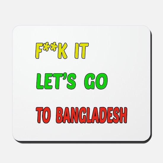 Let's go to Bangladesh Mousepad