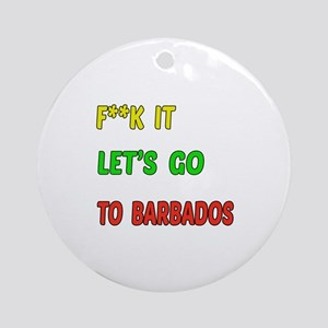 Let's go to Barbados Round Ornament