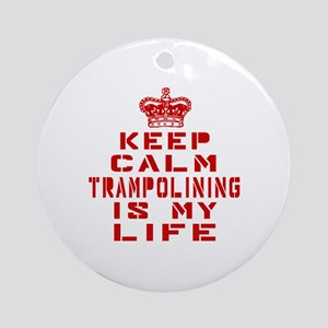 Keep Calm and Trampolining Round Ornament