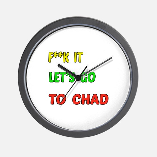 Let's go to Chad Wall Clock