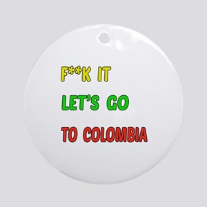 Let's go to Colombia Round Ornament